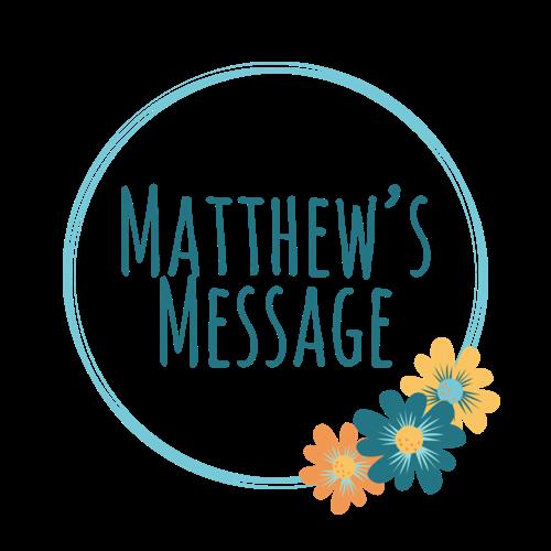 Matthew's Message